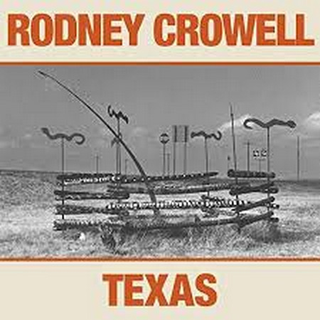 "Rodney Crowell – ""Texas"", recensione"