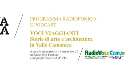 Voci Viaggianti, su Radio Voce Camuna il nuovo programma su arte ed architettura in Vallecamonica