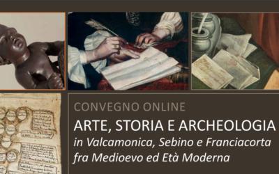 In un convegno l'arte, la storia e l'archeologia, fra medioevo ed età moderna, di Valcamonica, Sebino e Franciacorta