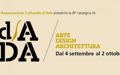 Scoprendo d'ADA – Rassegna di arte design architettura – III edizione – La presentazione